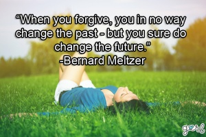 when-you-forgive-you-in-no-way-change-the-past-but-you-sure-do-change-the-future-forgiveness-quotes